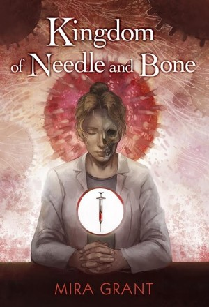 kingdom_of_needle_and_bone_by_mira_grant-cover