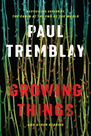 growing things-tremblay.jpg